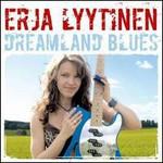 Erja Lyytinen, Dreamland Blues