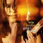Erja Lyytinen, Grip of the Blues