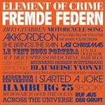 Element of Crime, Fremde Federn
