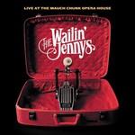 The Wailin' Jennys, Live at the Mauch Chunk Opera House