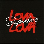 Superbus, Lova Lova
