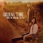Carolina Story, When The River Met The Sea