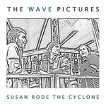 The Wave Pictures, Susan Rode the Cyclone
