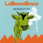 LaBrassBanda, Habediehre