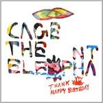 Cage the Elephant, Thank You, Happy Birthday