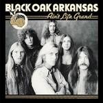 Black Oak Arkansas, Ain't Life Grand mp3