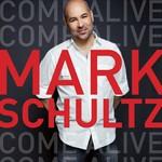 Mark Schultz, Come Alive