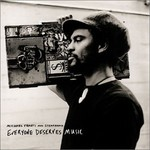 Michael Franti & Spearhead, Everyone Deserves Music mp3