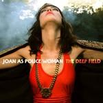 Joan as Police Woman, The Deep Field mp3