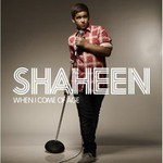 Shaheen, When I Come Of Age