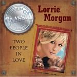 Lorrie Morgan, Two People In Love