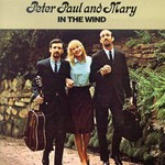 Peter, Paul & Mary, In the Wind