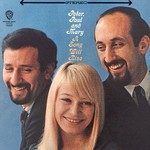 Peter, Paul & Mary, A Song Will Rise