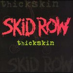 Skid Row, Thickskin