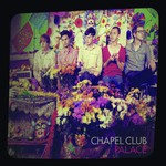 Chapel Club, Palace