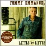 Tommy Emmanuel, Little by Little