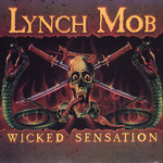 Lynch Mob, Wicked Sensation