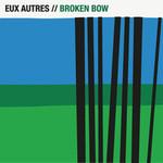 Eux Autres, Broken Bow
