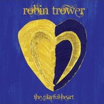 Robin Trower, The Playful Heart mp3