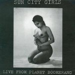 Sun City Girls, Live from Planet Boomerang mp3