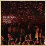 Papercuts, Fading Parade