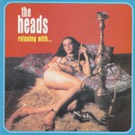 The Heads, Relaxing With...