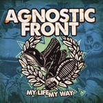 Agnostic Front, My Life My Way