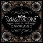 Mastodon, Live at the Aragon