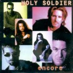 Holy Soldier, Encore
