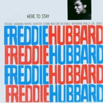 Freddie Hubbard, Here to Stay mp3