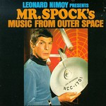 Leonard Nimoy, Presents Mr. Spock's Music From Outer Space