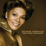 Dionne Warwick, Only Trust Your Heart mp3