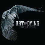 Art Of Dying, Vices And Virtues