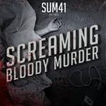 Sum 41, Screaming Bloody Murder