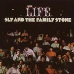 Sly & The Family Stone, Life