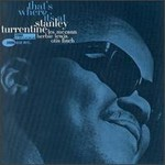 Stanley Turrentine, That's Where It's At mp3