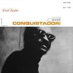 Cecil Taylor, Conquistador!