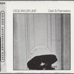 Cecil Taylor, Dark to Themselves