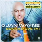 Jan Wayne, Gonna Move Ya!