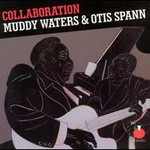 Muddy Waters & Otis Spann, Muddy Waters & Otis Spann: Collaboration