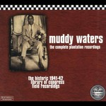 Muddy Waters, The Complete Plantation Recordings