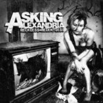 Asking Alexandria, Reckless & Relentless mp3