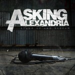 Asking Alexandria, Stand Up and Scream mp3