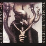 Celtic Frost, To Mega Therion