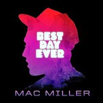 Mac Miller, Best Day Ever