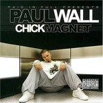 Paul Wall, Chick Magnet
