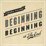 Friska viljor, The Beginning Of The Beginning...