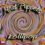 Meat Puppets, Lollipop mp3