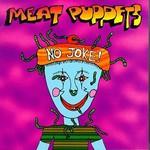 Meat Puppets, No Joke! mp3