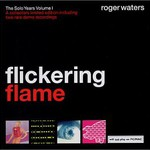 Roger Waters, Flickering Flame: The Solo Years, Volume I
